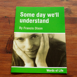 Some day we will understand - by Francis Dixon