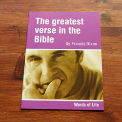 The greatest verse in the Bible - by Francis Dixon