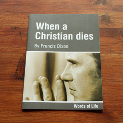 When a Christian dies - by Francis Dixon